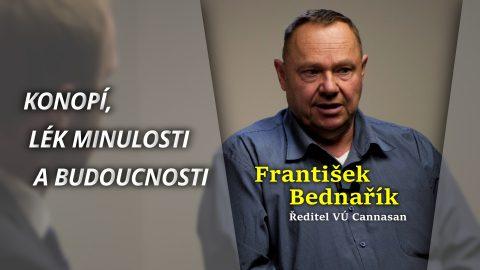 O léčivé síle konopí sředitelem Výzkumného ústavu Cannasan, panem Františkem Bednaříkem