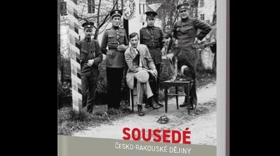 Sousedé, nová kniha – jak šel čas a historie česko-rakouských vztahů v průběhu let